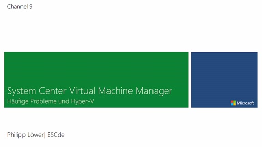 System Center Virtual Machine Manager - Häufige Probleme und Hyper-V