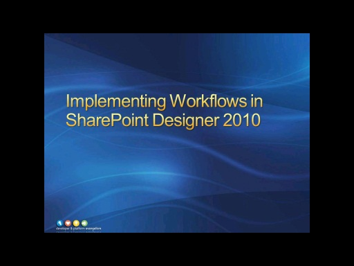 Session 3 - Part 2 - Implementing Workflows in SharePoint Designer 2010