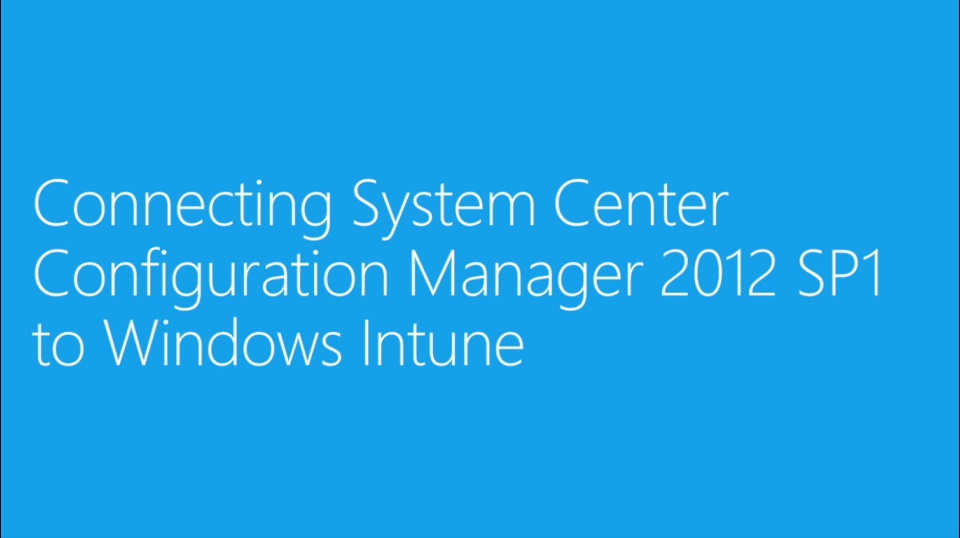 (Module 8) Connecting System Center Configuration Manager 2012 SP1 to Windows Intune