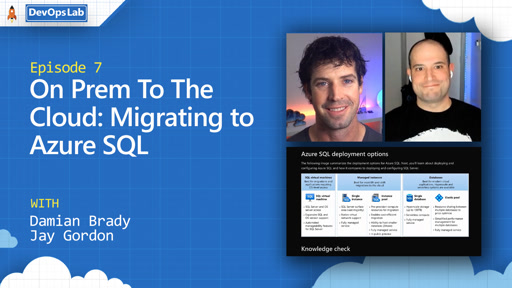 On Prem To The Cloud: Migrating to Azure SQL (episode 7)
