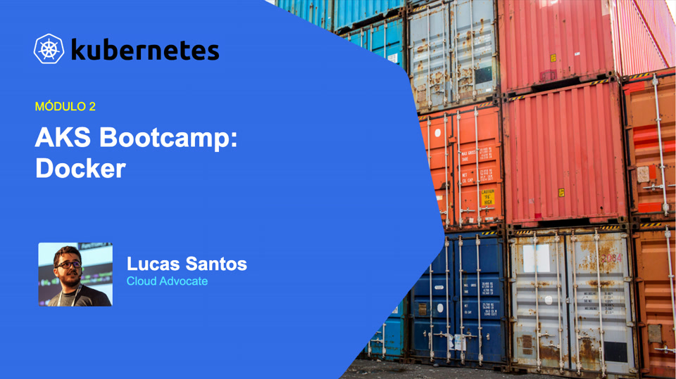 AKS Bootcamp: Módulo 0 - Containers