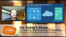 TechNet Radio: (Part 12) Building a Private Cloud with System Center 2012 Service Pack 1 – Building a Hybrid Cloud Infrastructure using Windows Azure