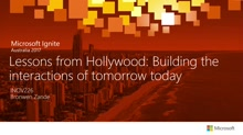 Lessons from Hollywood: Building the interactions of tomorrow today