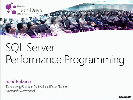 TechDays 11 Bern - You are a developer: Make your SQL database rock!