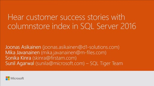 Hear customer success stories with columnstore index in SQL Server 2016