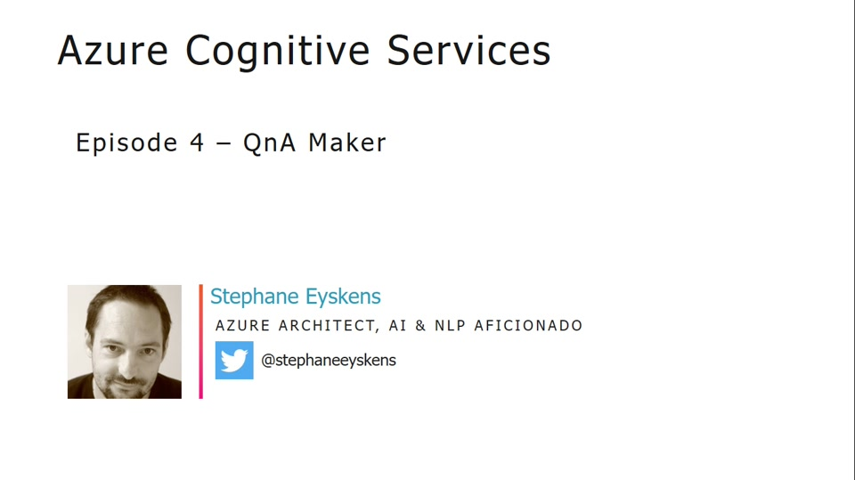 Cognitive Services Episode 4 - QnA Maker