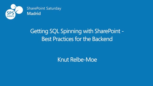 Getting SQL Spinning with SharePoint - Best Practices for the Backend