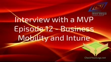 Episode 12-Business Mobility and Microsoft Intune