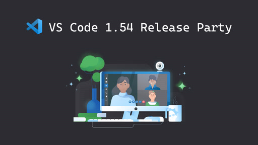 VS Code 1.54 Release Party 🎉