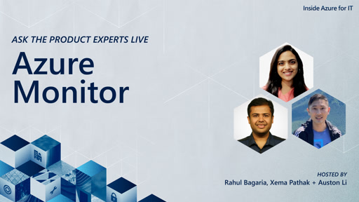 Inside Azure IT: Ask the product experts live: Azure Monitor