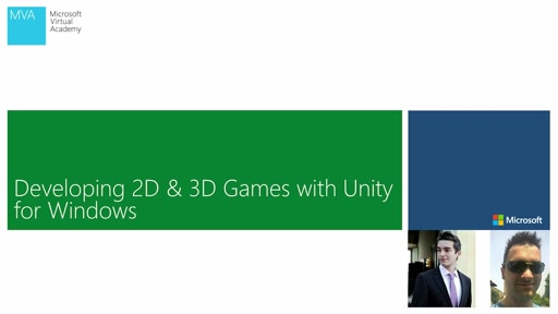 05 - MVA - Developing 2D & 3D Games with Unity3D for Windows - Building for the Universal Windows Platform