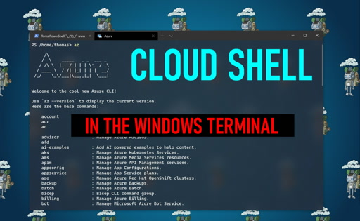 Azure Cloud Shell in the Windows Terminal