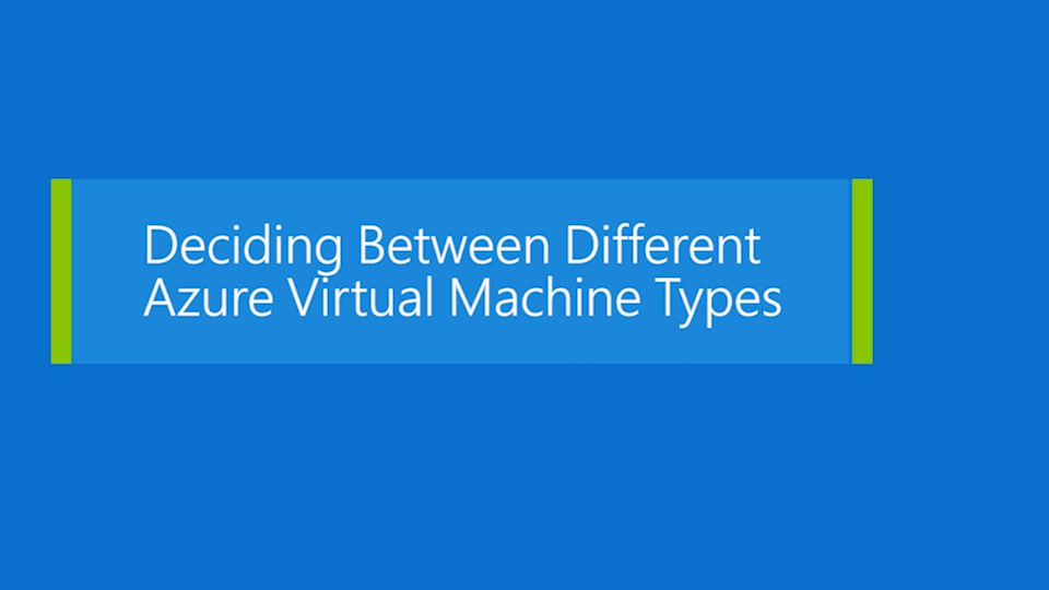 Deciding between different virtual machine sizes