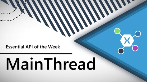 MainThread (Xamarin.Essentials API of the Week)