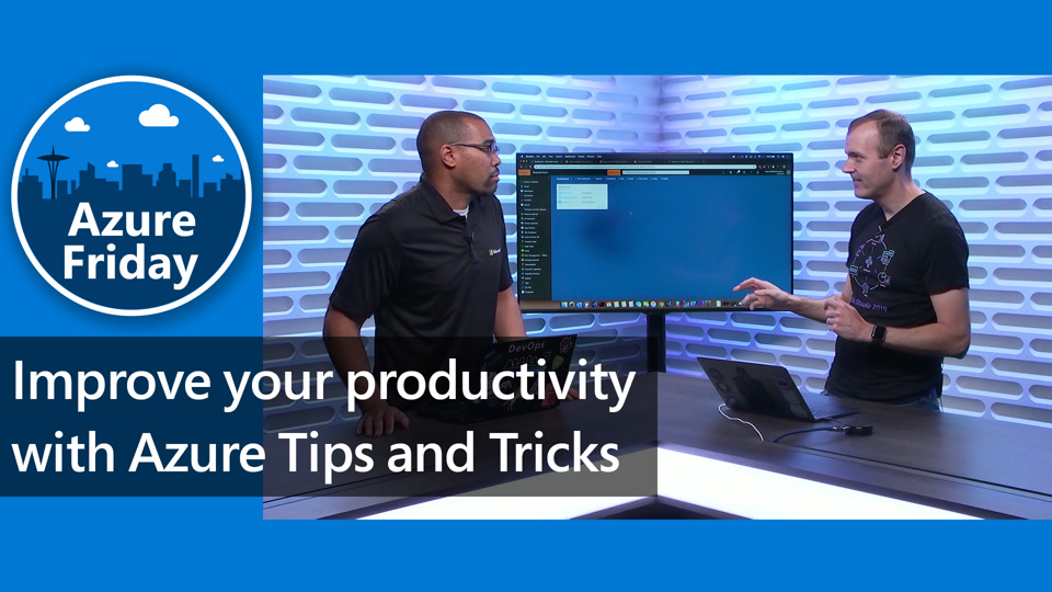 Improve your productivity with Azure Tips and Tricks