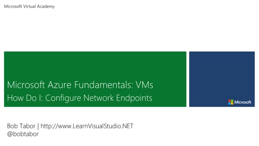 4. Microsoft Azure Fundamentals: Virtual Machines - How Do I: Configure Network Endpoints [Vietnamese Subtitles]