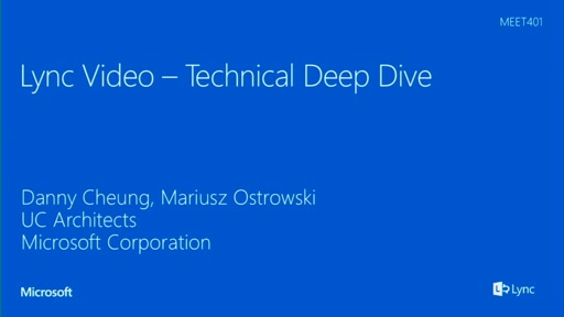 Lync Video - Technical Deep Dive