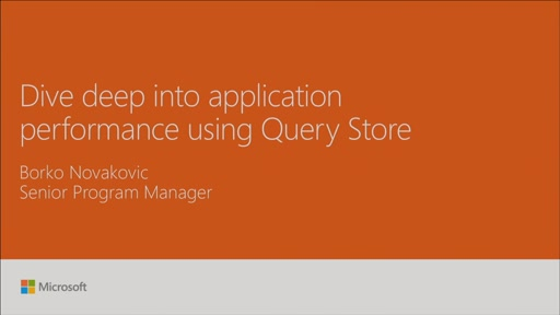 Dive deep into application performance using Query Store in SQL Server 2016 and Azure SQL Database