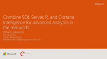 Combine SQL Server, R and Cortana Intelligence Suite for advanced analytics in the real world