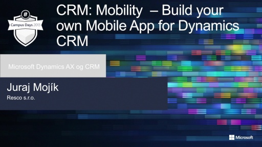 CRM: Mobility – Build your own Mobile App for Dynamics CRM