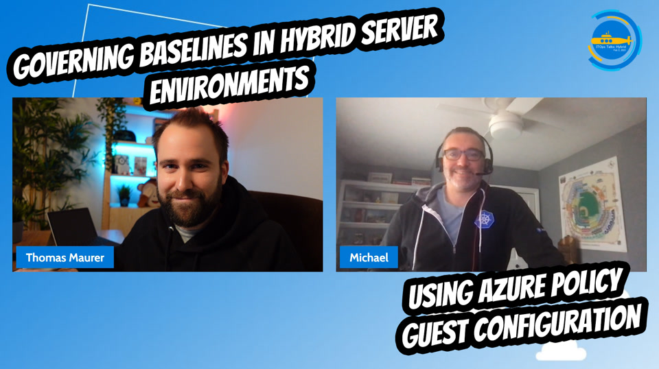 OPS114 - Governing baselines in hybrid server environments using Azure Policy Guest Configuration