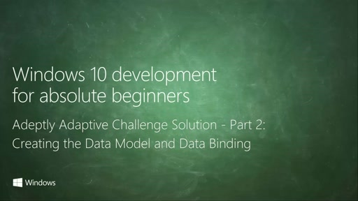 UWP-046 - Adeptly Adaptive Challenge Solution - Part 2: Creating the Data Model and Data Binding