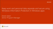 Keep work and personal data separate and secure using Windows Information Protection in Windows apps