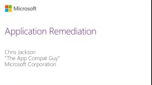 MVA-Windows Application Compatibility- Module 3: Application Remediation Part 1