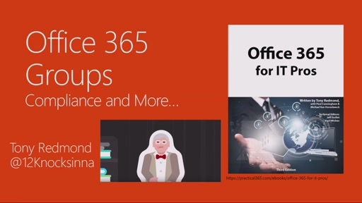 BE-COM2017-O365 Office 365 Groups & Compliance (Tony Redmond)