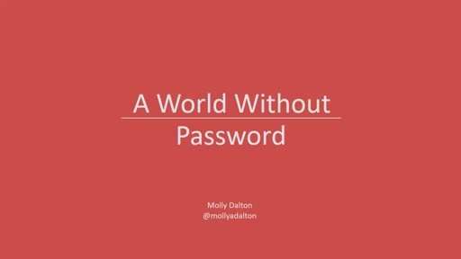 A world without passwords: building a more secure web