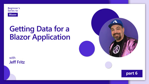 Getting Data for a Blazor Application [6 of 11] | Beginner's Series to: Blazor