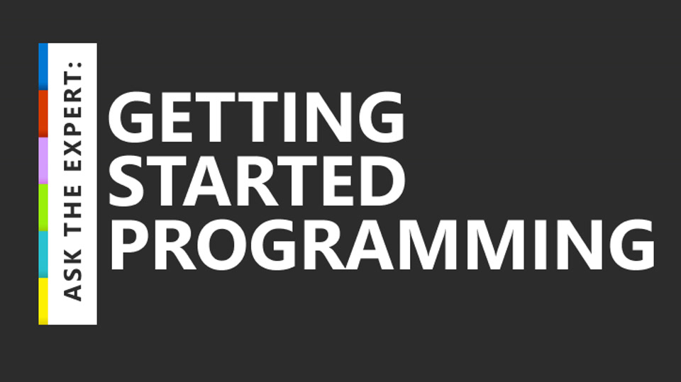 Ask the Expert: Getting Started Programming