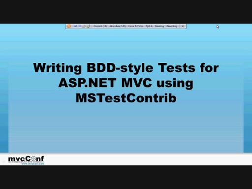 mvcConf 2 - Mitch Denny: Writing BDD-style Tests for ASP.NET MVC using MSTestContrib