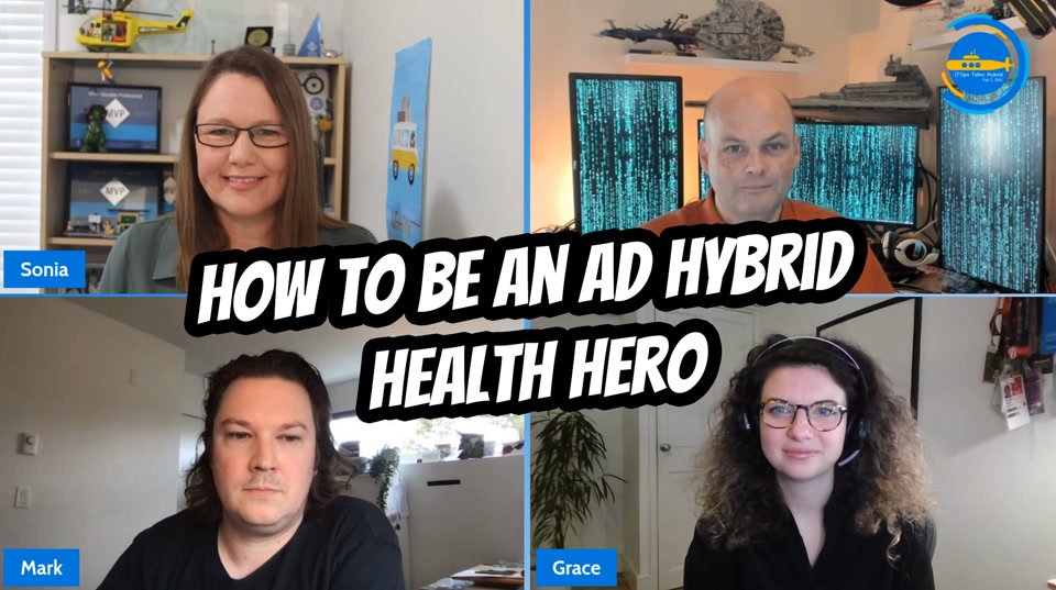 OPS106 How to be an AD Hybrid Health hero