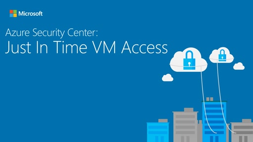 Azure Security Center - Just in Time VM Access