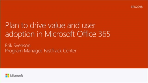 Plan to drive value and user adoption in Microsoft Office 365