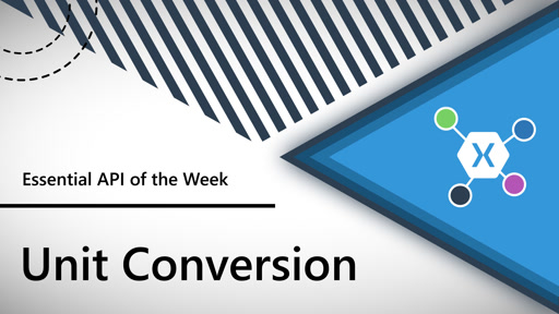 Unit Conversion (Xamarin.Essentials API of the Week)