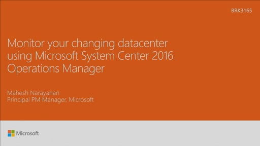 Monitor your changing datacenter using Microsoft System Center 2016 Operations Manager
