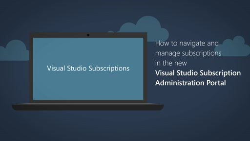 Managing subscriptions in the new Visual Studio Subscription Administration Portal