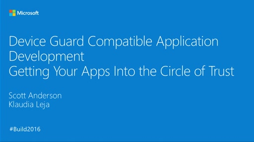 Device Guard Compatible Application Development – Getting Your App into the Circle of Trust