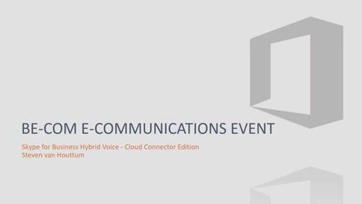 Be-Com E- Communications Event - Skype for Business Cloud Connector (By Steven Van Houttum)