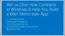 Win as One: How Contracts in Windows 8 Help You Build a Killer Metro App