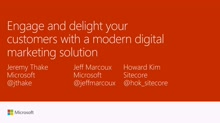 Engage and delight your customers with a modern digital marketing solution