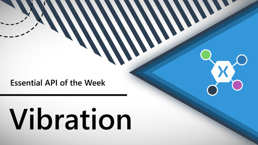 Vibration (Xamarin.Essentials API of the Week)