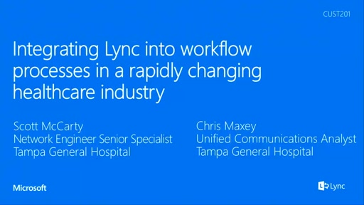 Tampa General Hospital - Integrating Lync into workflow processes in a rapidly changing healthcare industry