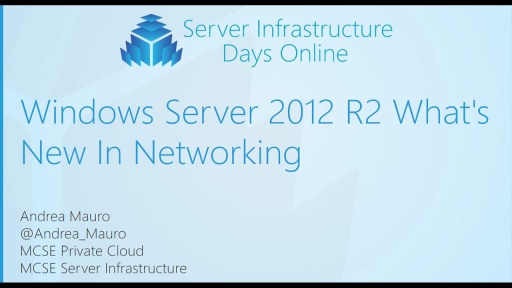 WS05 - Windows Server 2012 R2: What's New In Networking
