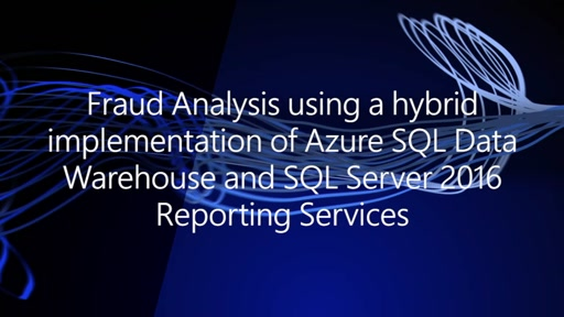 Fraud Analysis using a hybrid implementation of Azure SQL Data Warehouse and SQL Server 2016 Reporting Services