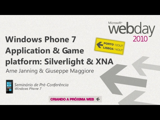 Webday WP7 Preconf: Windows Phone 7 Application & Game platform - Silverlight & XNA