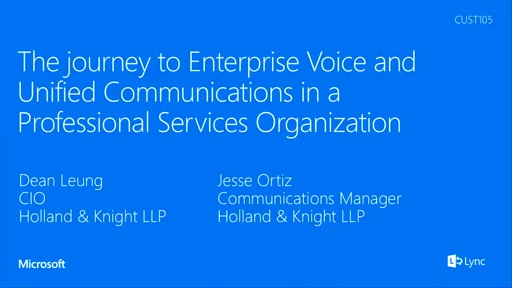 Holland & Knight LLP - The journey to Enterprise Voice and Unified Communications in a Professional Services Organization