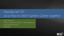 Needlecraft 101 (a.k.a. How to stitch System Center together)